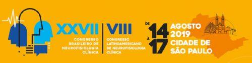 XXVII Congr. Bras. de Neurofisiologia Clínica e VIII Cong. Latino Americano de Neurofisiologia